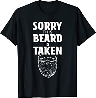Mens Sorry This Beard is Taken Shirt, Valentines Day Gift for Him