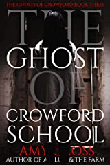 The Ghost of Crowford School (The Ghosts of Crowford Book 3) Kindle Edition