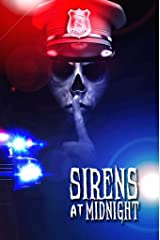 Sirens at Midnight: Terrifying Tales of First Responders Kindle Edition