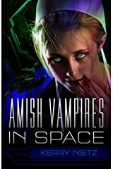 Amish Vampires in Space (Peril in Plain Space Book 1) Kindle Edition