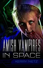 Amish Vampires in Space (Peril in Plain Space Book 1)