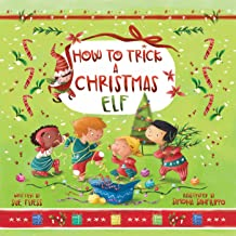 How to Trick a Christmas Elf (Magical Creatures and Crafts Book 3)
