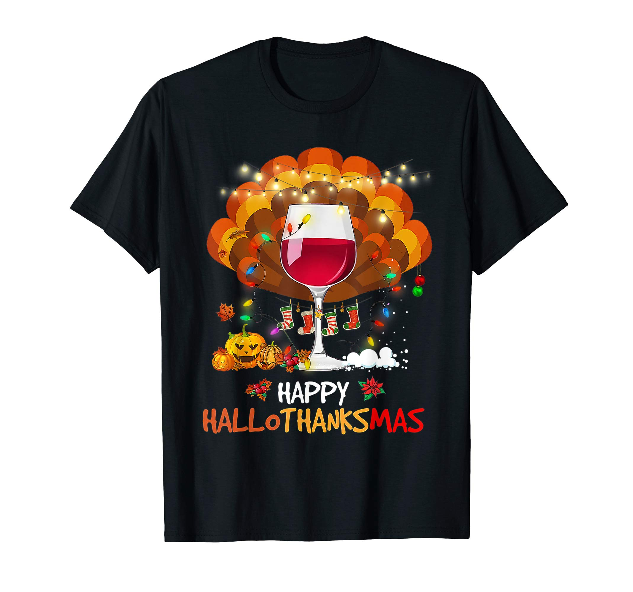 Wine Glass Thankgiving Funny Wine Happy Hallothanksmas Gift T-Shirt