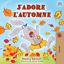 J'adore l'automne: I Love Autumn - French language children's book (French Bedtime Collection) (French Edition)