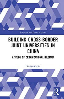 Building Cross-border Joint Universities in China: A Study of Organizational Dilemma