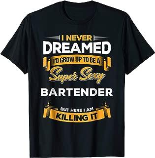 Super Sexy Bartender T-Shirt