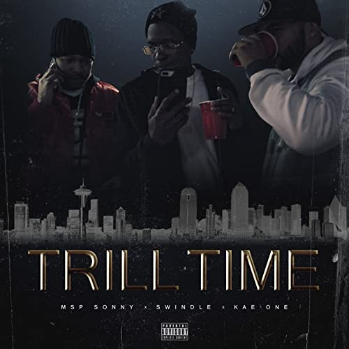 Trill Time [Explicit] by Swindle & Kae One MSP Sonny on