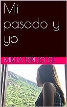 Mi pasado y yo (Spanish Edition)