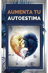 AUMENTA TU AUTOESTIMA: Técnicas Poderosas para tener una ALTA AUTOESTIMA al maximo nivel! (MOTIVA TU AUTOESTIMA nº 1) (Spanish Edition) Kindle Edition