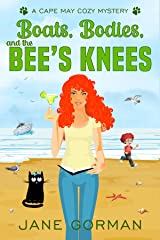 Boats, Bodies and the Bee's Knees: Cape May Cozy Mysteries with a Twist, Book 2 Kindle Edition