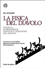 La fisica del diavolo: Maxwell, Schrödinger, Einstein e i paradossi del mondo (Italian Edition)