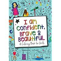 I Am Confident, Brave & Beautiful: A Coloring Book for Girls Paperback