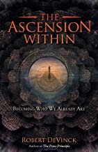 The Ascension Within: Becoming Who We Already Are
