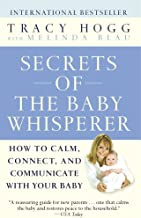 Secrets of the Baby Whisperer: How to Calm, Connect, and Communicate with Your Baby PDF