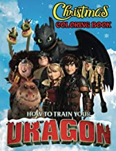 How To Train Your Dragon Christmas Coloring Book: Great Coloring Book with High Quality Images - Big Christmas Gift for Ki...