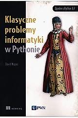 Klasyczne problemy informatyki w Pythonie (Polish) Paperback