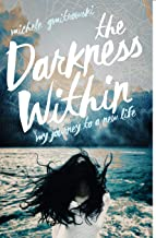 The Darkness Within: My Journey to a New Life