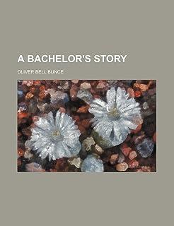 A Bachelor's Story