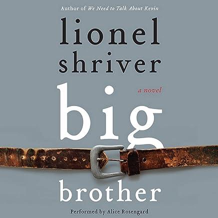 Amazon com: Big Brother: A Novel (P S ) (9780061458606): Lionel