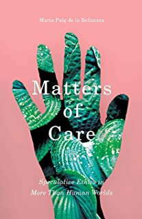 Matters of Care (Posthumanities)