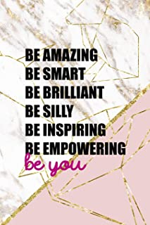Be Amazing Be Smart Be Brilliant Be Silly Be Inspiring Be Empowering: Origami Notebook Journal Composition Blank Lined Dia...