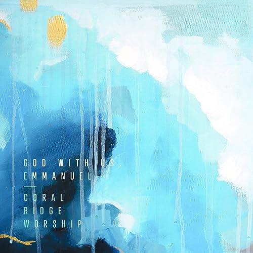 Coral Ridge Worship - God with Us, Emmanuel 2019