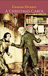 A Christmas Carol: A First Unabridged Edition (Annotated) By Charles Dickens.