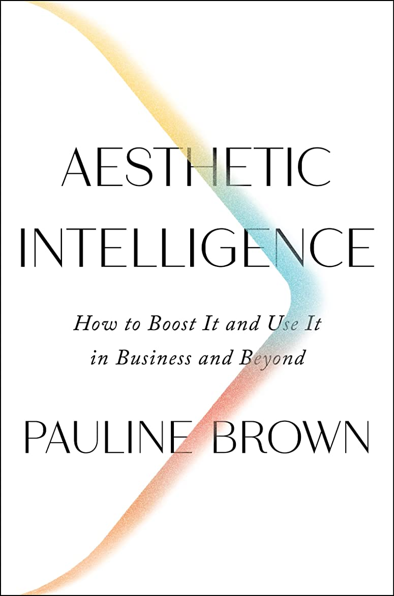 暖炉ピンク独創的Aesthetic Intelligence: How to Boost It and Use It in Business and Beyond (English Edition)