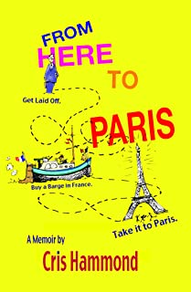 From Here To Paris - Get laid off. Buy a barge in France. Take it to Paris