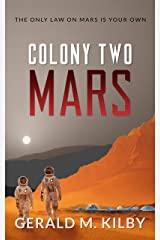 Colony Two Mars: Fast Paced Scifi Thriller (Colony Mars Series Book 2) Kindle Edition