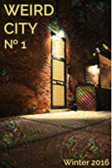 Weird City No. 1: The First Issue (Weird City Magazine) Kindle Edition