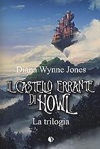 Scaricare Libri Il castello errante di Howl. La trilogia: Il castello in aria-La casa per Ognidove PDF