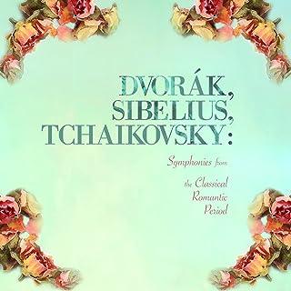Dvorák, Sibelius, Tchaikovsky: Symphonies from the Classical Romantic Period