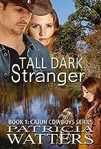 Tall Dark Stranger: Book 1: Cajun Cowboys Series (clean and wholesome cowboy romance)