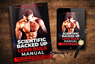 Scientific backed up lean bulk manual: How to get shredded while maintaining muscle mass