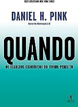 Quando: Os segredos científicos do timing perfeito (Portuguese Edition)