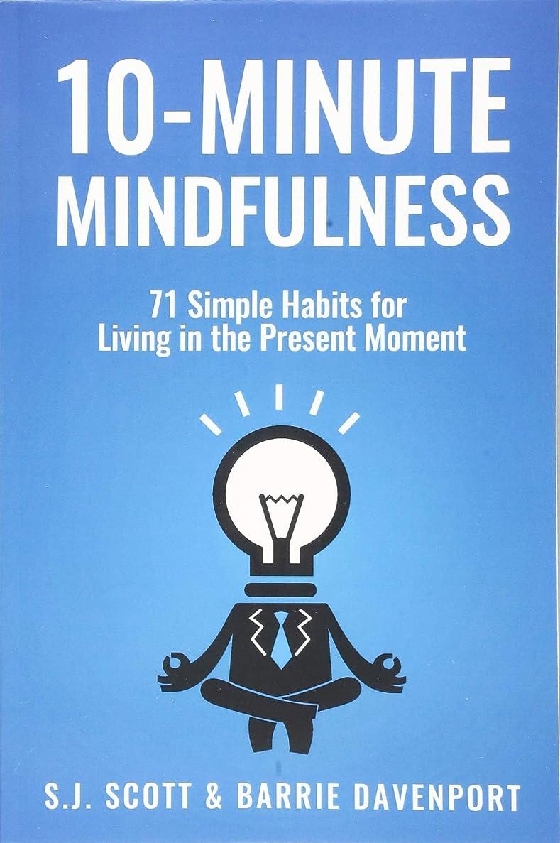 見落とす顕微鏡納屋10-Minute Mindfulness: 71 Habits for Living in the Present Moment