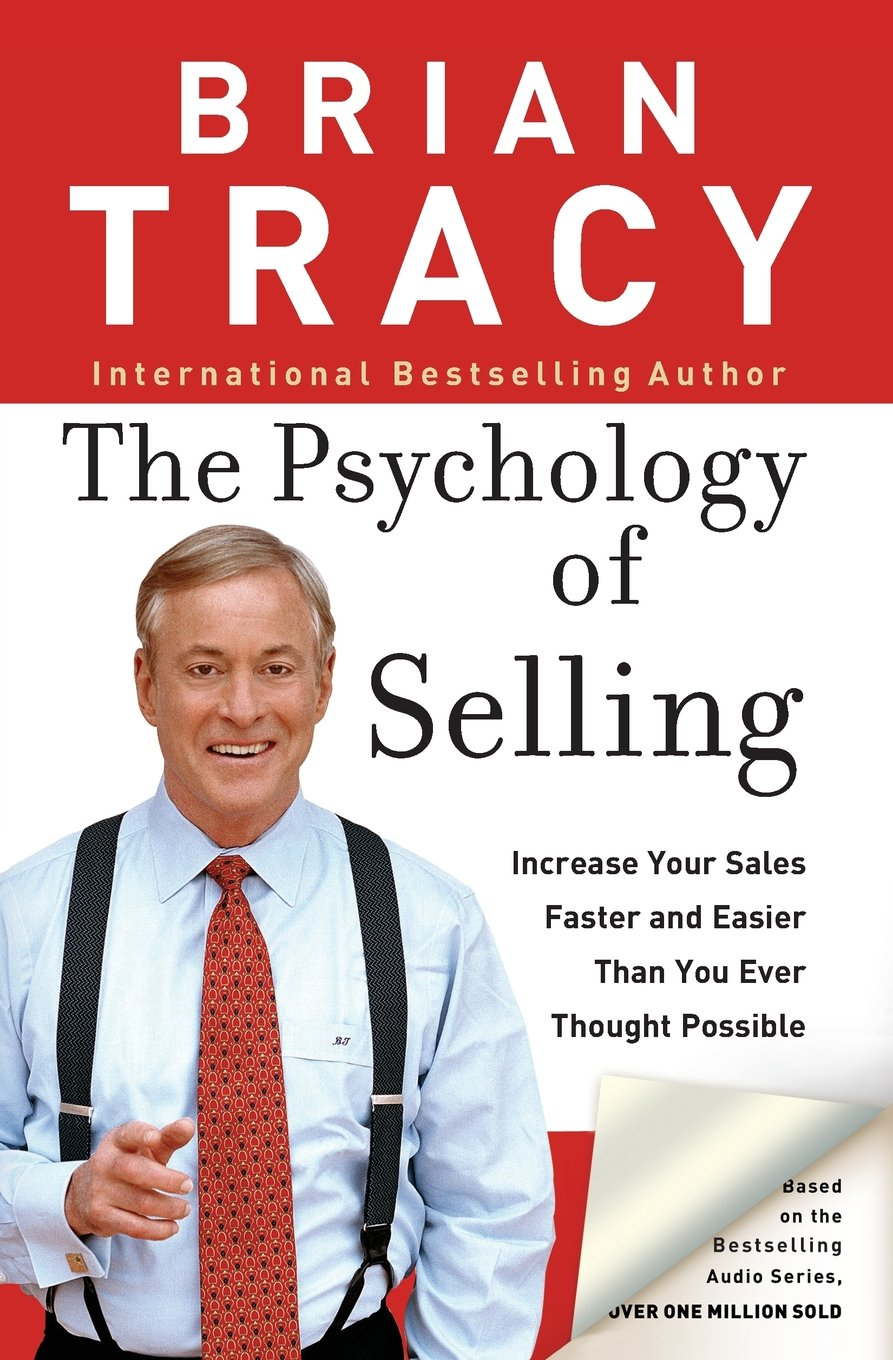 Image OfThe Psychology Of Selling: Increase Your Sales Faster And Easier Than You Ever Thought Possible