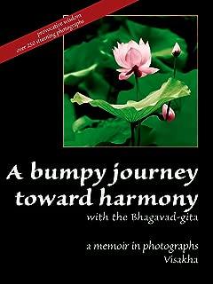 A Bumpy Journey Toward Harmony with the Bhagavad-gita: a memoir in photographs