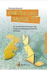 PHP 5.6 und MySQL 5.7: Ihr praktischer Einstieg in die Programmierung dynamischer Websites Gebundene Ausgabe