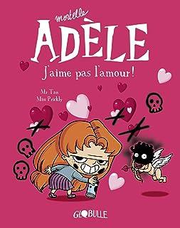 BD Mortelle Adèle, Tome 04 : J'aime pas l'amour !