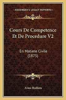 Cours De Competence Et De Procedure V2: En Matiere Civile (1875)