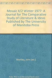 Mosaic X/2 a Journal for the Comparative Study of Literature & Ideas Published By the University of Manitoba press
