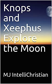 Knops and Xeephus Explore the Moon (English Edition)