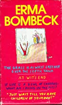 """Erma Bombeck (Bix Set of Four Books: """"At Wit's End""""; """"If Life is a Bowl of Cherries, What Am I Doing in the Pits?""""; """"Just ..."""