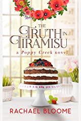 The Truth in Tiramisu: A Second Chance, Small-Town Romance (Book #2) (A Poppy Creek Novel) Kindle Edition