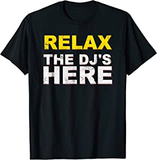 Relax The DJ's Here Shirt Music Funny Disc Jockey Tee