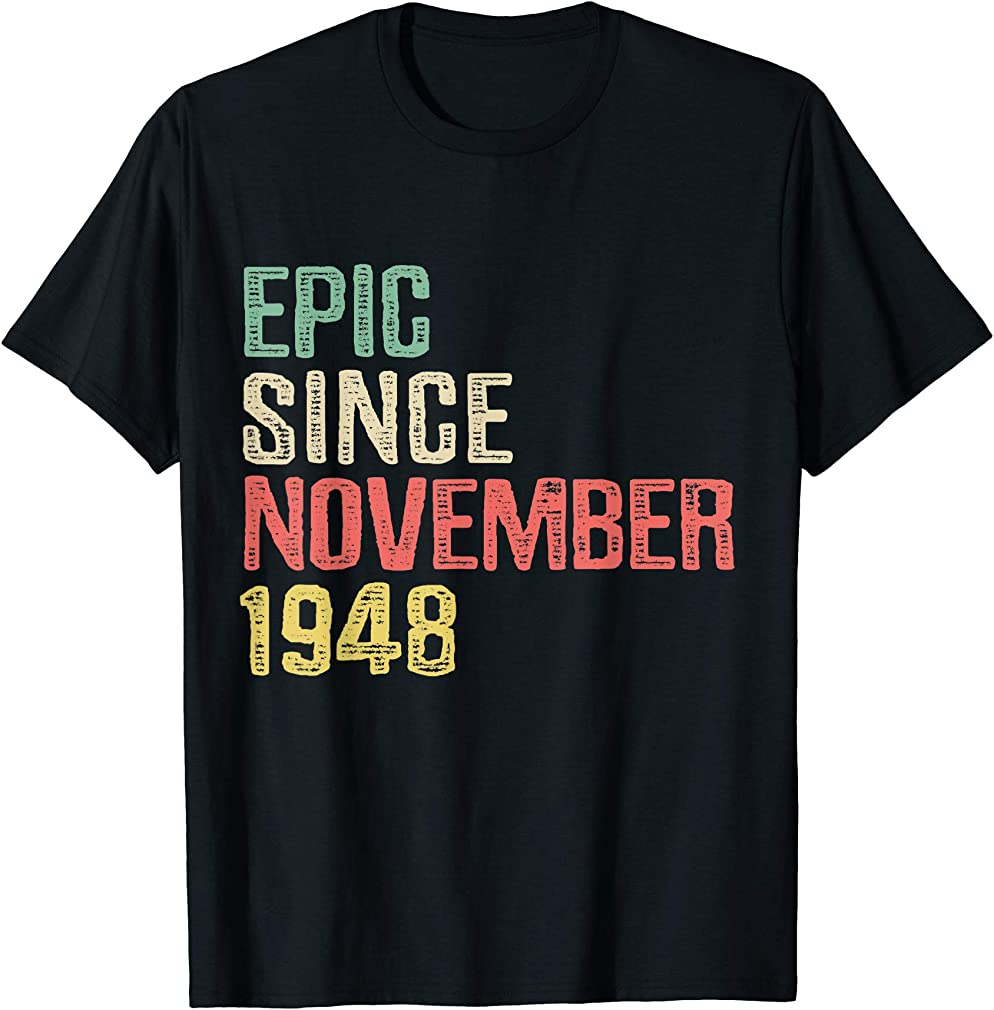 Epic Since November 1948 - 71 Years Old 71st Birthday Gift T-shirt