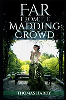 Far from the Madding Crowd:(Annotated Edition)