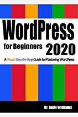 WordPress for Beginners 2020: A Visual Step-by-Step Guide to Mastering WordPress (Webmaster Series) Kindle Edition